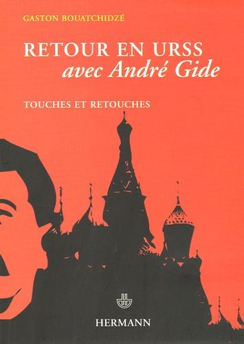 Gaston Bouatchidzé - Les Pas dans les Pas Tome 3 : Retour en URSS avec André Gide - Touches et retouches.