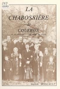 Gaston Boucault et Yves Cosson - La Chabossière de Couëron et ses environs au début du siècle.