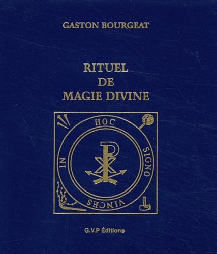 Gaston Bourgeat - Rituel de magie divine - Pratiques secrètes et toutes puissantes.