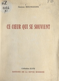 Gaston Bourgeois - Ce cœur qui se souvient.