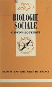 Gaston Bouthoul et Paul Angoulvent - Biologie sociale.