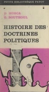 Gaston Bouthoul et Gaetano Mosca - Histoire des doctrines politiques - Depuis l'antiquité.