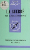 Gaston Bouthoul et Paul Angoulvent - La guerre.