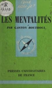 Gaston Bouthoul et Paul Angoulvent - Les mentalités.