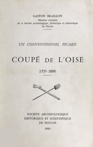 Gaston Braillon - Coupé de l'Oise (1737-1809), un Conventionnel picard.