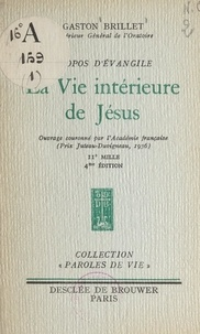 Gaston Brillet - Propos d'Évangile (1). La vie intérieure de Jésus.