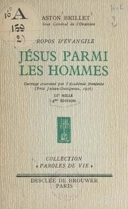 Gaston Brillet - Propos d'Évangile (2). Jésus parmi les hommes.