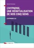 Gaston Brosseau - L'hypnose, une réinitialisation de nos cinq sens - Vers l'hypnose 2.0.