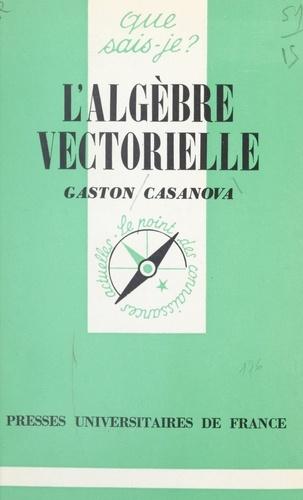 L'algèbre vectorielle
