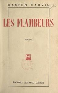 Gaston Cauvin - Les flambeurs.