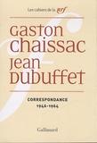 Gaston Chaissac et Jean Dubuffet - Correspondance 1946-1964.