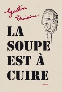 Gaston Chaissac - La soupe est à cuire.