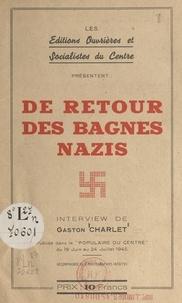 Gaston Charlet - De retour des bagnes nazis.