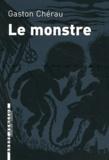Gaston Chérau - Le monstre et autres nouvelles.