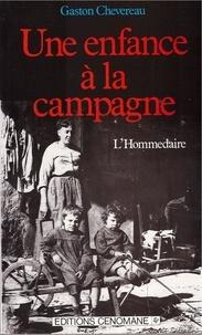 Gaston Chevereau - Une enfance à la campagne - L'Hommedaire.