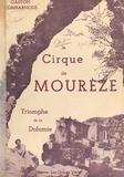 Gaston Combarnous et René Mas - Le cirque de Mourèze - Triomphe de la Dolomie.