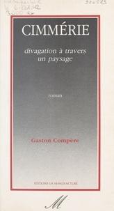 Gaston Compère - Cimmérie - Divagation à travers un paysage.