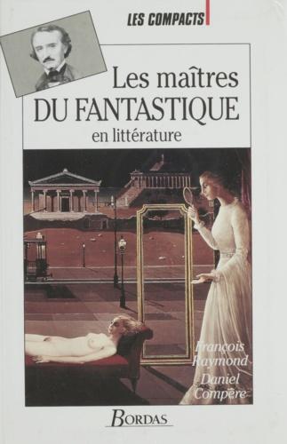 Gaston Compère et  Raymond - Les maîtres du fantastique - En littérature.