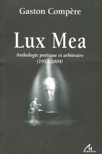 Gaston Compère - Lux Mea - Anthologie poétique et arbitraire (1952-2004). 1 CD audio