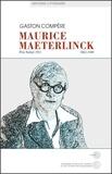 Gaston Compère - Maurice Maeterlinck - Essai littéraire.