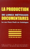 Gaston Core et Alba Mondéjar - La production de longs métrages documentaires - Le cas Paco Poch en Catalogne.