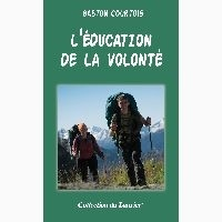 Gaston Courtois - L'éducation de la volonté.