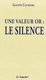 Gaston Courtois - Une valeur or : le silence.