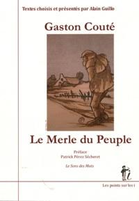 Gaston Couté - Le Merle du Peuple.