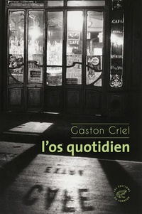 Gaston Criel - L'os quotidien.