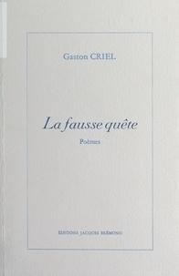 Gaston Criel - La fausse quête.