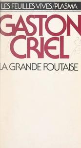 Gaston Criel et Henry Miller - La grande foutaise.