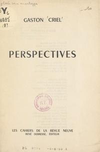 Gaston Criel et Francis Guex-Gastambide - Perspectives.