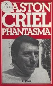 Gaston Criel - Phantasma.