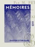 Gaston d' Orléans - Mémoires.