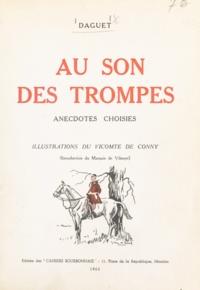 Gaston Daguet et  de Conny - Au son des trompes - Anecdotes choisies.