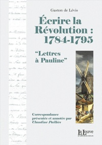 Ecrire la Révolution : 1784-1795 - Lettres à Pauline.pdf