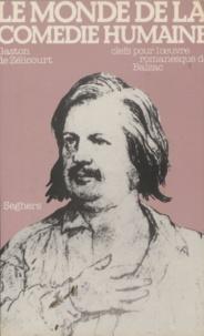 Gaston de Zélicourt et Luc Decaunes - Le monde de la Comédie humaine - Clefs pour l'œuvre romanesque de Balzac.