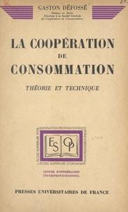 Gaston Défossé et  École supérieure d'organisatio - La coopération de consommation - Théorie et technique.