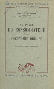 Gaston Défossé et François Simiand - La place du consommateur dans l'économie dirigée.
