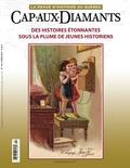 Gaston Deschênes et Andréanne LeBrun - Cap-aux-Diamants. No. 112, Hiver 2013 - Des histoires étonnantes sous la plume de jeunes historiens.