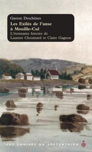 Gaston Deschênes - Les exilés de l'anse à Mouille-Cul - L'étonnante histoire de Laurent Chouinard et Claire Gagnon.