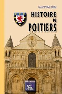 Gaston Dez - Histoire de Poitiers.