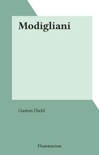 Gaston Diehl - Modigliani.