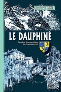 Gaston Donnet - Le dauphiné - Illustré de dessins originaux d'artistes dauphinois.