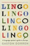 Gaston Dorren - Lingo - A Language Spotter's Guide to Europe.