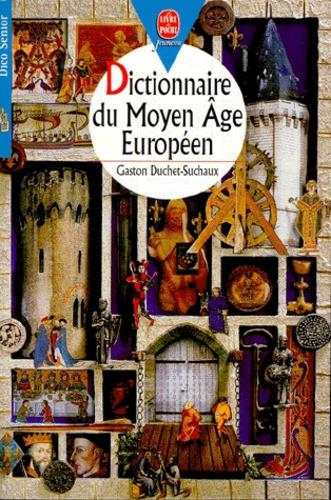 Gaston Duchet-Suchaux - Dictionnaire du Moyen âge européen.