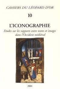 Gaston Duchet-Suchaux - L'iconographie - Etudes sur les rapports entre textes et images dans l'Occident médiéval.