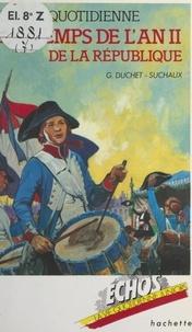 Gaston Duchet-Suchaux et Patrick Baradeau - La vie quotidienne au temps de l'an II de la République - 22 septembre 1793 - 22 septembre 1794.