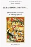 Gaston Duchet-Suchaux et Michel Pastoureau - Le bestiaire médiéval - Dictionnaire historique et bibliographique.