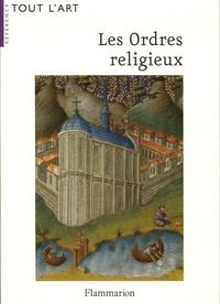 Gaston Duchet-Suchaux et Monique Duchet-Suchaux - Les Ordres religieux.